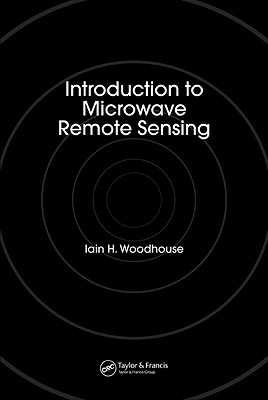 Introduction to Microwave Remote Sensing By Woodhouse, Iain H.
