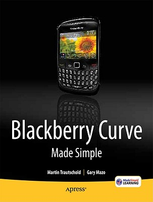Blackberry Curve Made Simple By Trautschold, Martin/ Mazo, Gary